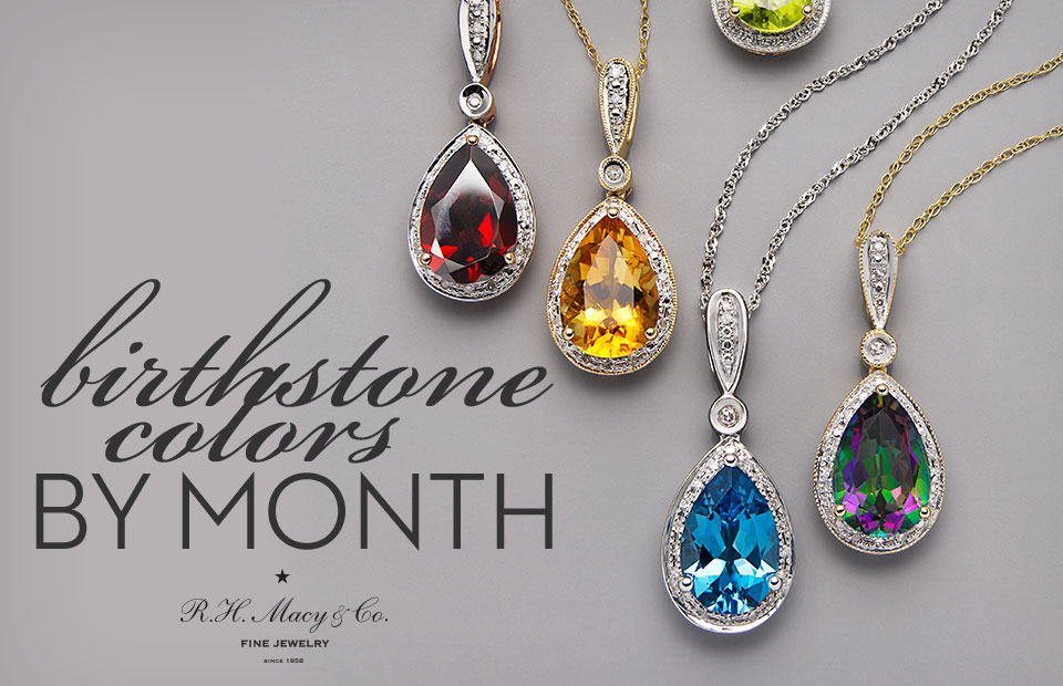 Birthstones Colors Chart By Month How To Buy Jewelry Macys