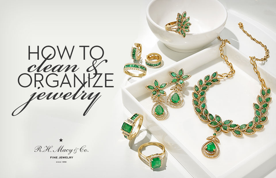 How to Clean Organize Jewelry How to Buy Jewelry Macys