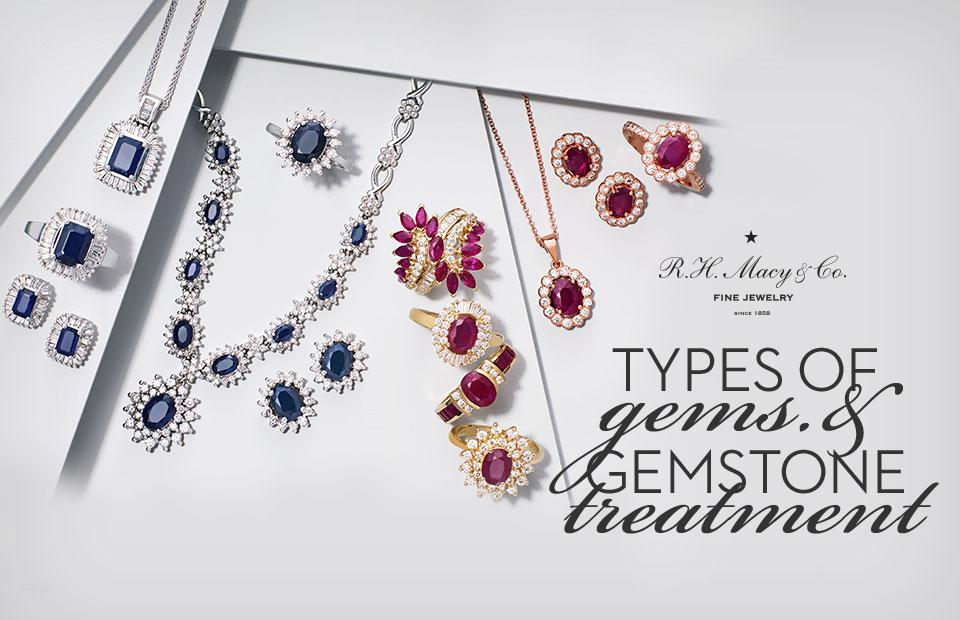Types of Gems & Gemstone Treatment - How to Buy Jewelry - Macy\'s