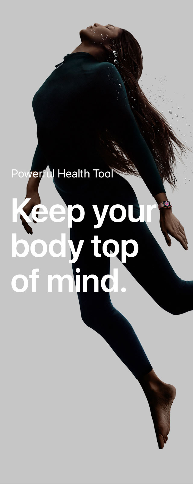Powerful health tool. Keep your body  top of mind.