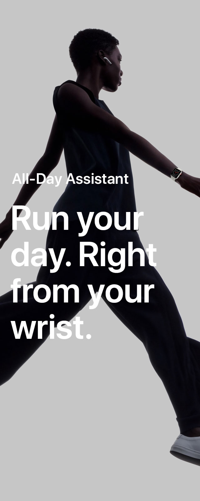 All day assistant. Run your day. Right from your wrist.