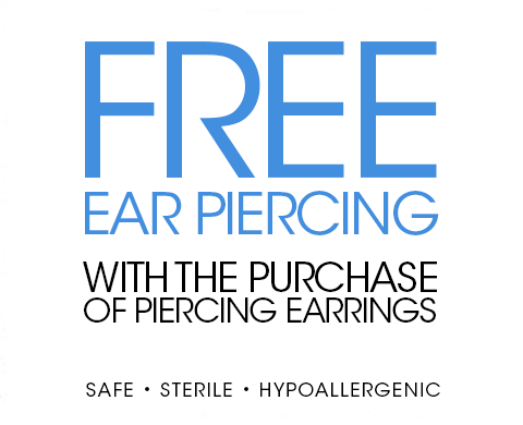 Free Ear Piercing with the purchase of piercing earrings. safe. sterile. hypoallergenic.