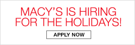 Macy's is Hiring for the Holidays! Apply now