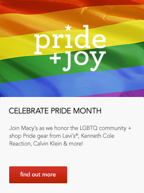 Celebrate Pride Month. Join Macy's as we honor the LGBTQ community and shop pride gear from levi's, kenneth cole reaction, calvin klein and more!