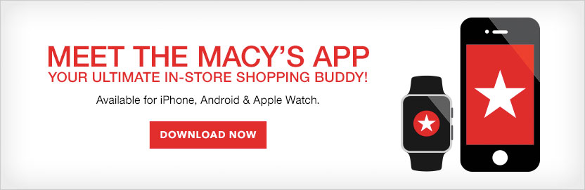 Meet the Macy's app, your ultimate in store shopping buddy! Available for iPhone, Android and Apple Watch.