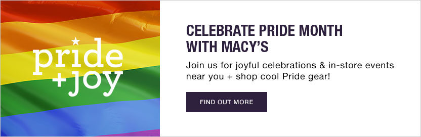 Celebrate Pride Month with Macy's. Join us for joyful celebrations and in-store events near you plus shop cool pride gear!