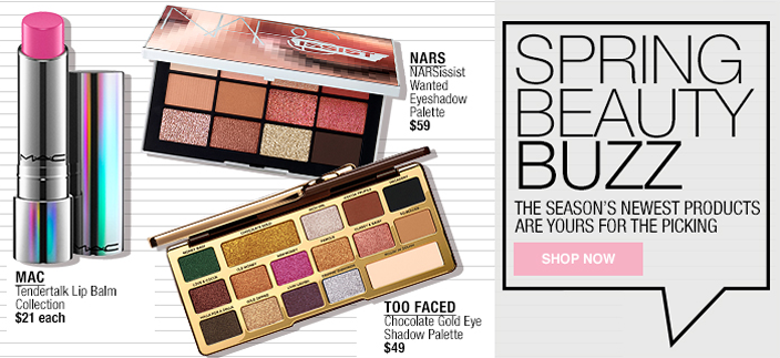 Spring Beauty Buzz, The Season's Newest Products are Your's for the Picking, Shop now, MAC, Nars, Too Faced