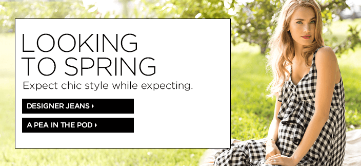 Looking to Spring, Expect chic style while expecting, Designer Jeans, a Pea in The Pod