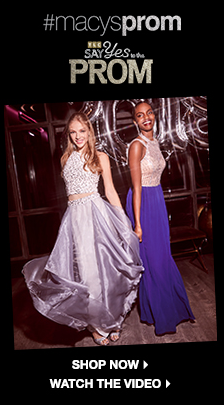 #Macyprom, Say Yes to the Prom, Shop Now, Watch The Video