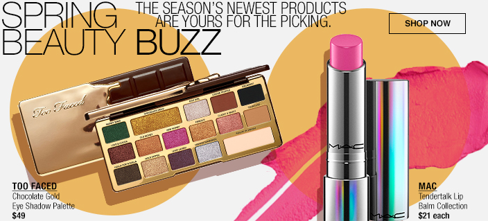 Spring Beauty Buzz, the Season's Newest Products are Yours for the Picking, Shop now, Too Faced, MAC
