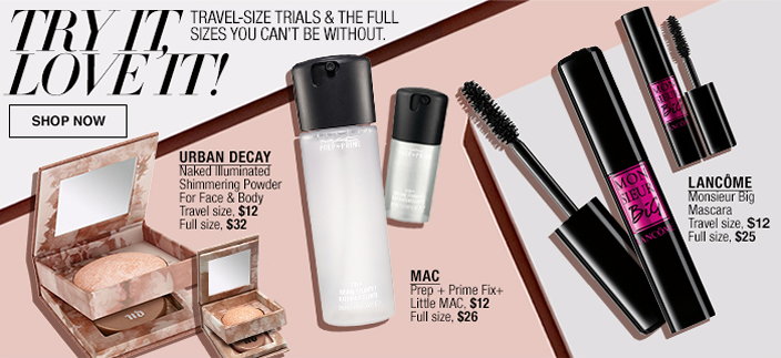 Try it, Love it! Shop now, Trave,-Size Trials and The Full Sizes you Can't be Without, Urban Decay, MAC, Lancome