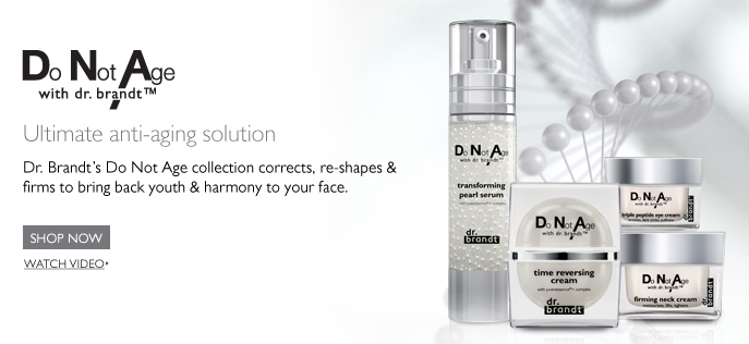 Do Not Age, with dr, brandt, Ultimate anti-aging solution, Dr, Brandt's do not age collection corrects, re-shapes and firms to bring back youth and harmony to your face, Shop Now, Watch Video