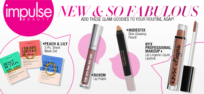 Impulse Beauty, New and so Fabulous, Add These Glam Goodies to Your Routine, Asap! Peach and Lily, Buxom, Nudestix, Nyx Professional Makeup