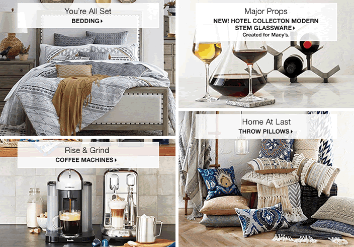 You're All Set, Bedding, Major Props, New! Hotel Collection Modern Stem Glassware, Created for Macy's, Rise and Grind, Coffee Machines, Home at Last, Throw Pillows