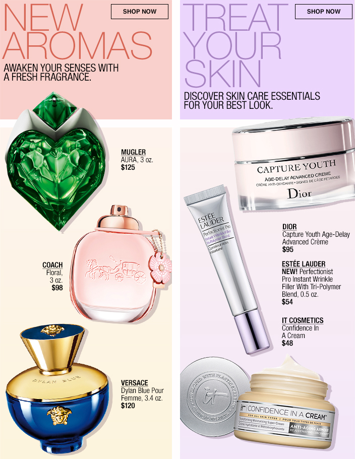 New Aromas, Awaken Your Senses with a Fresh Fragrance, Treat Your Skin, Discover Skin Care Essentials for Your Best Look, Shop now, Mugler, Coach, Versace, Dior, Estee Lauder, It Cosmetics