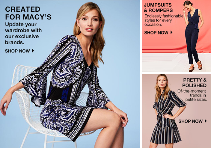 Created For Macy's, Update your wardrobe with our exclusive brands, Shop Now, Jumpsuits and Rompers, Shop Now, Pretty and Polished, Shop Now