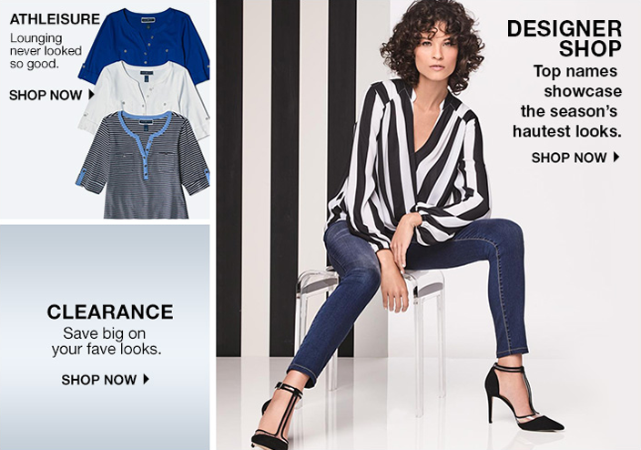 Athleisure, Lounging never looked so good, Shop Now, Clearance, Shop Now, Designer Shop, Top names showcase the season's hautest looks, Shop Now