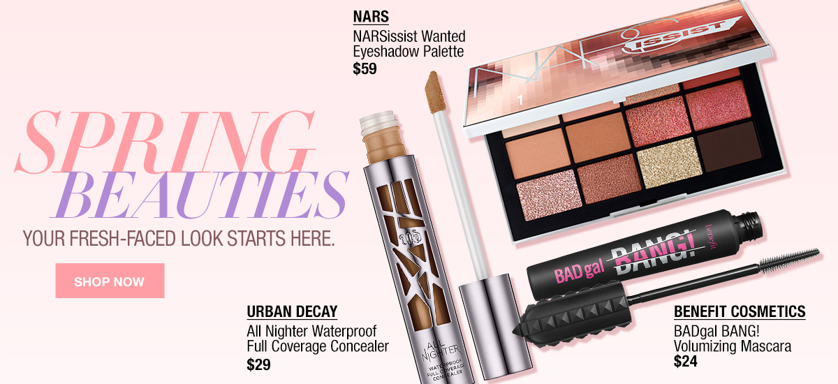 Spring Beauties, Your Fresh-Faced Look Starts Here, Shop now, Nars, Urban Decay, Benefit Cosmetics