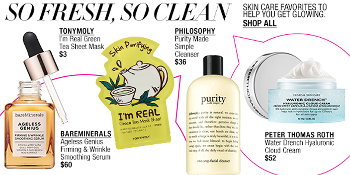 Impulse Beauty, So Fresh, So Clean, Skin Care Favorites to Help You Get Glowing, Shop All, BareMinerals Ageless Genius Firming and Wrinkle Smoothing Serum $60, Tonymoly I'm Real Green Tea Sheet Mask $3, Philosophy Purity Made Simple Cleanser $36