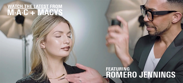Watch The Latest From, MAC + Macy's, Featuring Romero Jennings