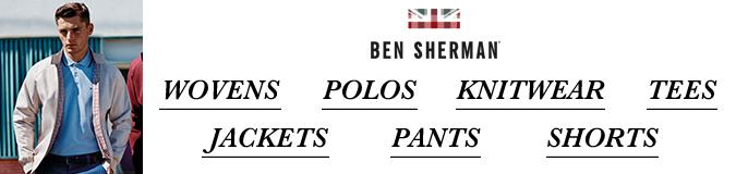 Ben Sherman, Wovens, Polos, Knitwear, Tees, Jackets, Pants, Shorts