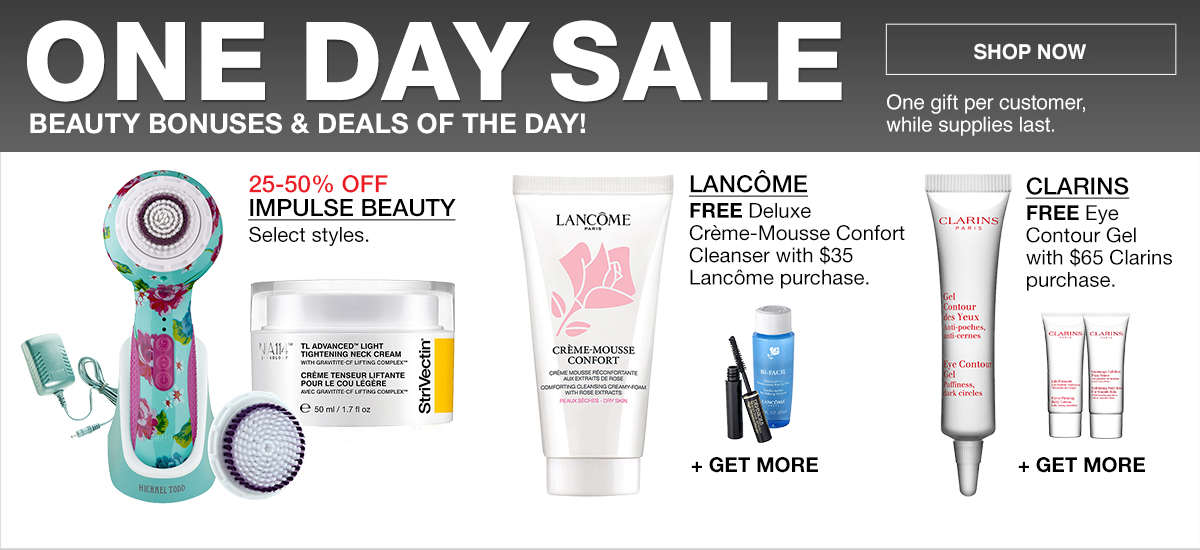 One Day Sale, Beauty Bonuses and Deals of the Day! Shop ow, One gift per customer, while supplies last, Impulse Beauty, Lancome, Clarins