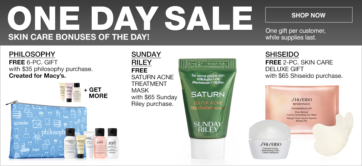 One Day Sale, Skin Care Bonuses of the Day! One gift per customer while supplies last, Philosophy, Sunday Rley, Shiseido, Shop now