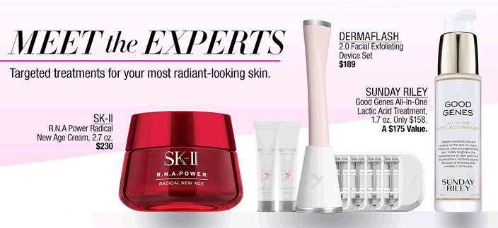Meet the Experts, Targeted treatments for your most radiant-looking skin, Sk-II, Dermaflash, Sunday Riley