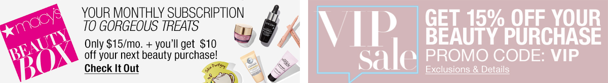 Your Monthly Subscription to Gorgeous Treats, Check it Out, Vip Sale, Get 15 percent Off Your Beauty Purchase, Promo Code: VIP, Exclusions and Details