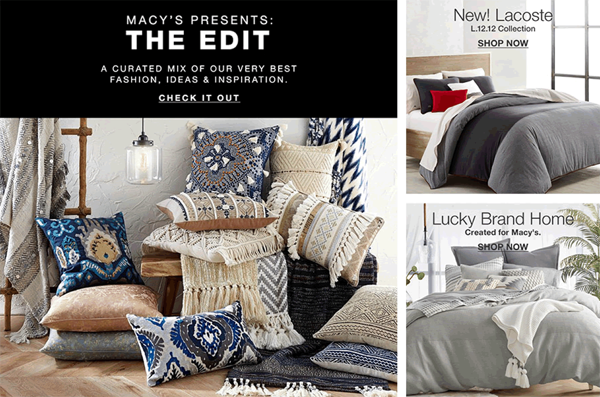 Macy's Presents: The Edit, A Curated mix of our Very Best Fashion, Ideas and Inspiration, Check it out, New! Lacoste, Shop now, Lucky Brand Home, Shop now