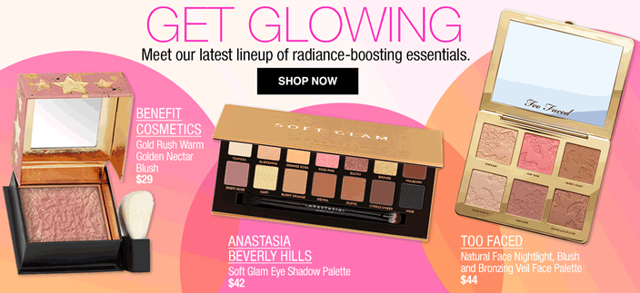 Get Glowing, Meet our latest lineup of radiance-boosting essentials, Shop now, Benefit Cosmetics, Gold Rush Warm Golden Nectar Blush $29, Anastasia Beverly Hills, Soft Glam Eye Shadow Palette $42, Too Faced, Natural Face Nightlight