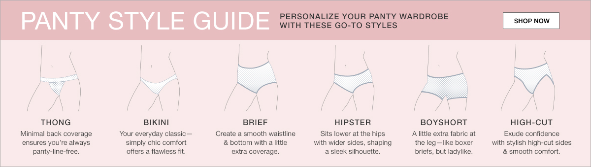 Panty Style Guide, Personalize Your Panty Wardrobe with These Go-To Styles, Shop now