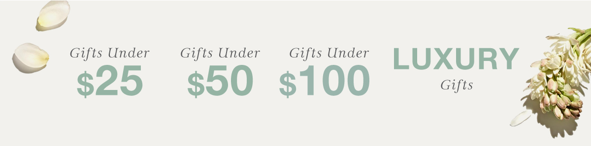 Gifts Under, $25, Gifts Under, $50, Gifts Under, $100, Luxury Gifts