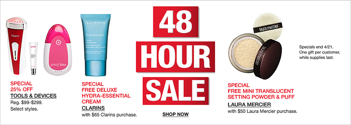 48 Hour Sale, Special 25% Off, Tools and Devices, Specials Free Deluxe Hydra-Essential Cream, Clarins, Special Free Mini Translucent Setting Powder and Puff, Laura Mercier, Shop Now