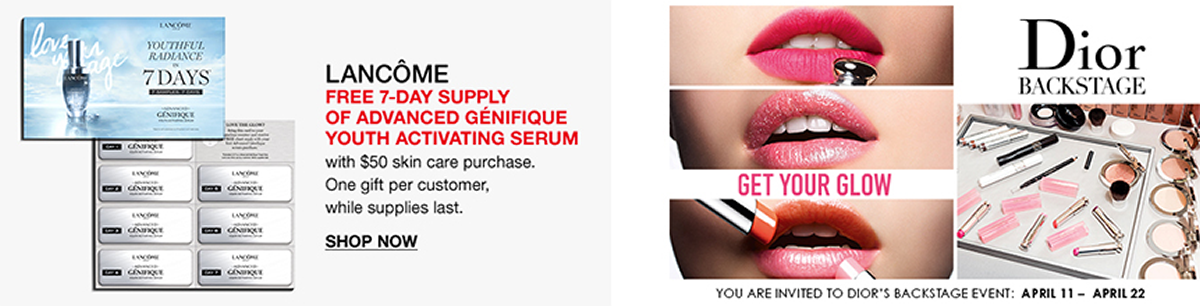 Lancome, Free 7-Day Supply of Advanced Genifique Youth Activating Serum, Shop now, Get Your Glow, Dior, Backstage