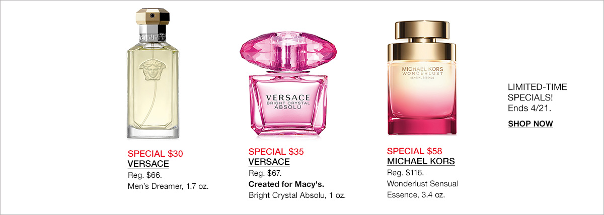 Special $30, Versace, Special $35, Versace, Special $58, Michael Kors, Limited-Time Specials! Ends 4/21, Shop Now