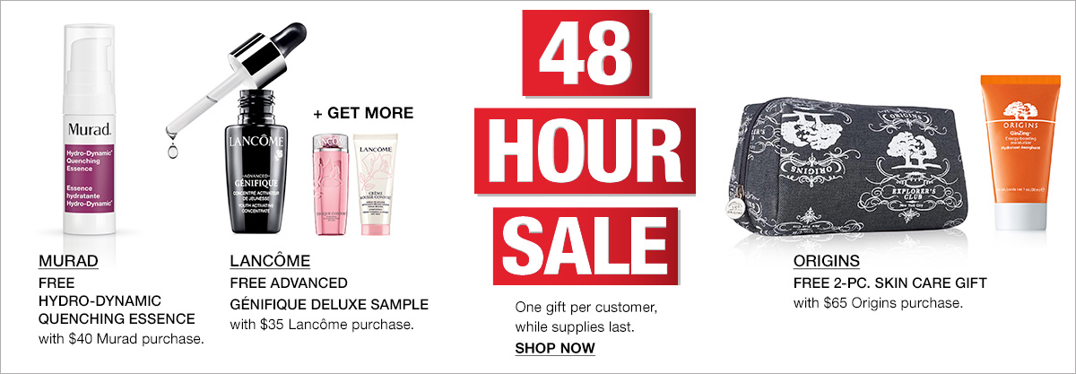 48 Hour Sale, Murad, Lancome, Origins, One gift per customer, while supplies last, Shop Now