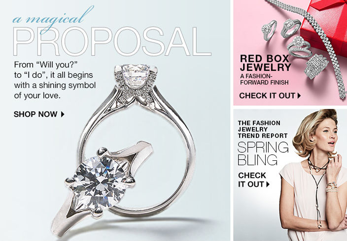 "A magical Proposal, From ""Will you?"" to ""I do"", it all begins with a shining symbol of your love, Shop now, Red box Jewelry, a Fashion-Forward Finish, Check it out, the Fashion Jewelry Trend Report, Spring Bling, Check it out"