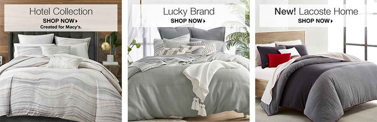 Hotel Collection, Shop Now, Lucky Brand, Shop Now, New! Lacoste Home, Shop Now