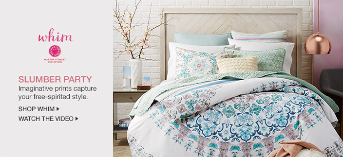 Whim, Slumber Party Imaginative prints capture your free-spirited style, Shop Whim, Watch the Video