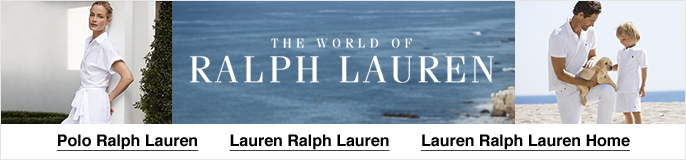 The World of Ralph Lauren, Polo Ralph Lauren, Lauren Ralph Lauren, Lauren Ralph Lauren Home
