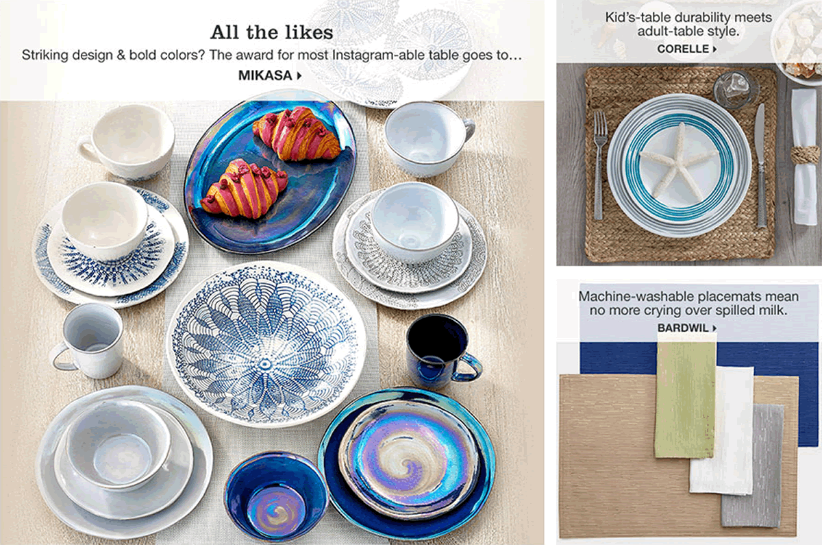 All the likes, Striking design and bold colors? The Award for most Instagram-able table goes to,,,Mikasa, Kid's-table durability meets adult-table style, Corelle, Machine-washable placemats mean no more crying over spilled milk, Bardwil