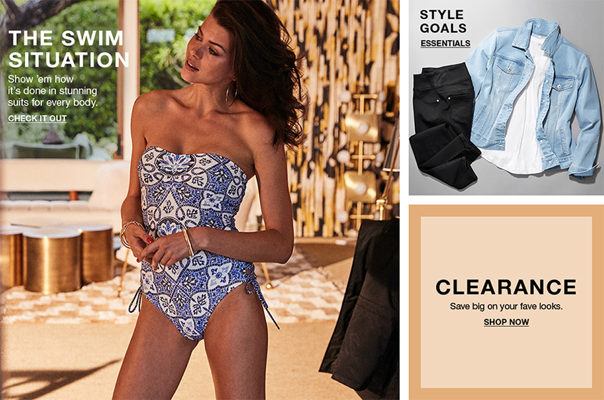 The Swim Situation, Show 'em how it's done in stunning suits for every body, Check it Out, Style Goals, Essentials, Clearance, Save big on your fave looks, Shop Now