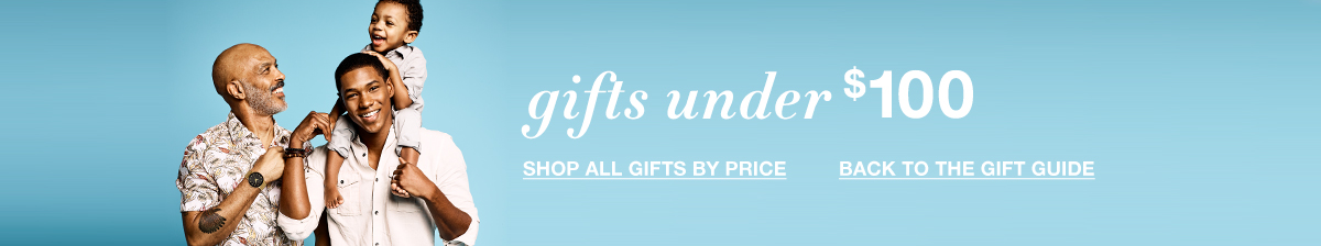 Gifts under $100, Shop All Gifts By Price, Back To The Gift Guide