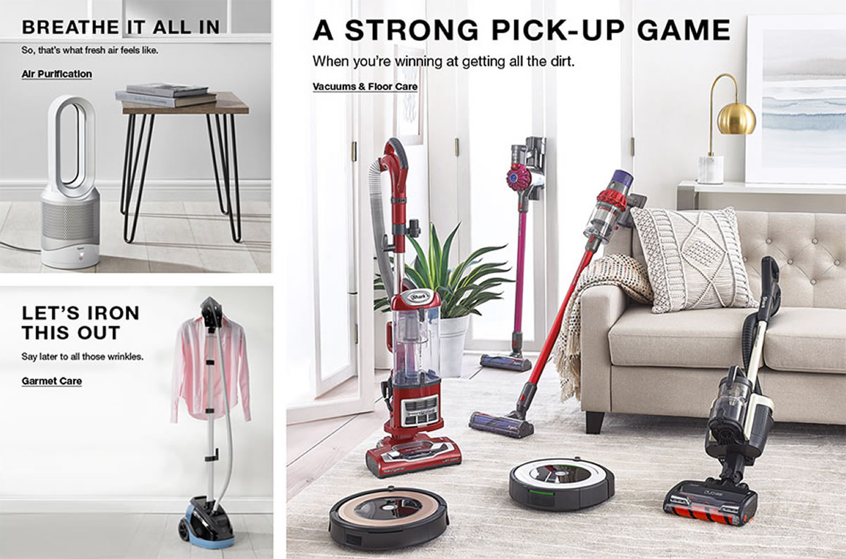Breathe it All in, Air Purification, Let's Iron This Out, Garmet Care, a Strong pick-up Game, Vacuums and Floor Care