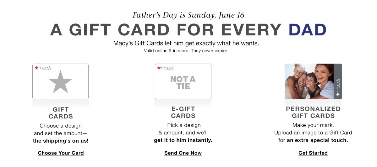Father's Day is Sunday, june 16, a Gift Card For Every Dad, Gift Cards, Choose Your Card, E-Gfit Cards, Send One Now, Personalized Gift Cards, Get Started