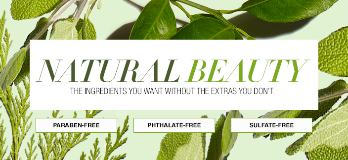 Natural Beauty, The Ingredients you Want Without the Extras you Don't, Paraben-Free, Phthalate-Free, Sulfate-Free