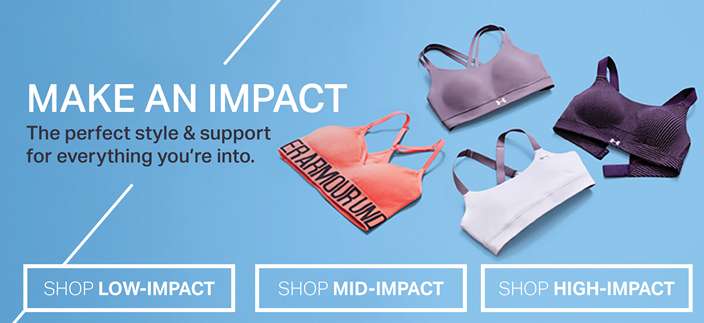 Make an Impact, The perfect style and support for everything you're into, Shop Low-Impact, Shop Mid-Impact, Shop High-Impact