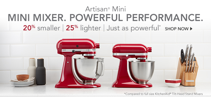 Artisan Mini, Mini Mixer, Powerful Performance, 20 percent smaller, 25 percent lighter, Just as powerful, Shop now