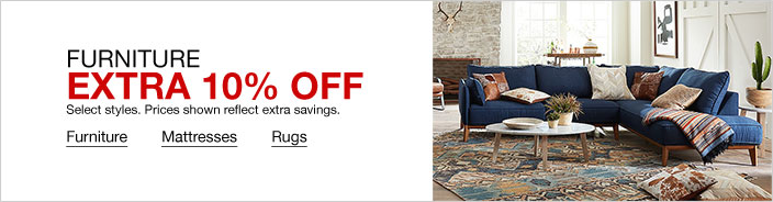 Furniture Extra 10 percent off Select styles, Prices shown reflect extra savings, Furniture, Mattresses, Rugs